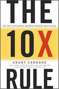 SP Grant Cardone | The 10X Rule