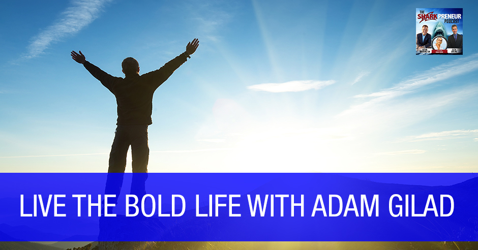 SP Adam Gilad | The Bold Life