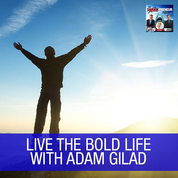 SP Adam Gilad | The Bold Life